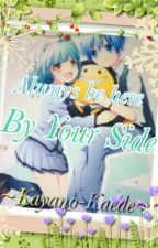 Always Be Here By Your Side (Nagikae Love Story) by Kayano-Kaede