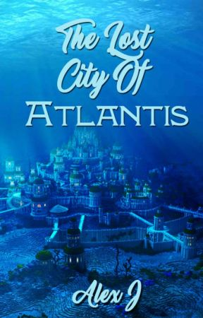 The Lost City Of Atlantis by RavleenJauhar