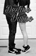Destino Divino (Livro 2) by Dudah2015