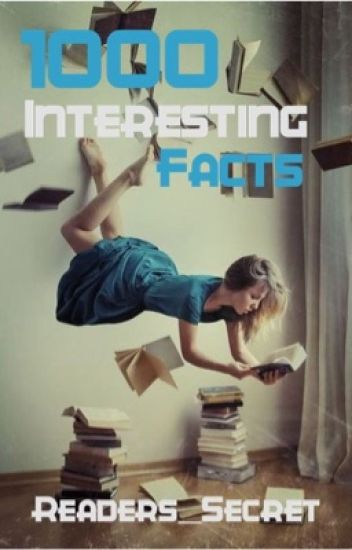 1000 Interesting Facts