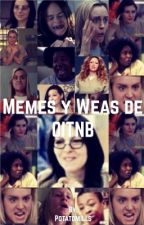 Memes y weas de OITNB by CamiArevalo24