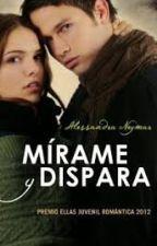 """Frases de """"Mirame y Dispara""""  by CaroGuzman37"""