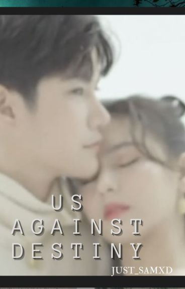 Us Againts Destiny(TIAOM4REAL)