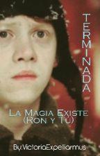 La Magia Existe (Ron Y Tú+Si Fueses A Hogwarts)TERMINADA by VictoriaExpelliarmus