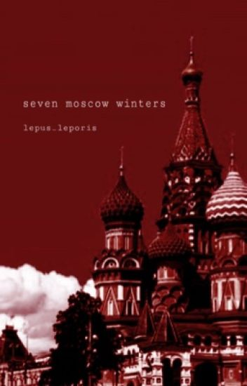 Seven Moscow Winters