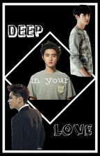 Deep in your love [KriSoo/ChanSoo] by HeiwajimaOrihara
