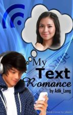 My Text Romance (ON-HOLD) by JewelSheyyra