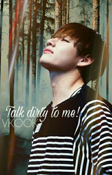 TALK DIRTY TO ME! -Vkook-