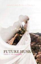 FUTURE HUSBAND (END) by goldenhustle