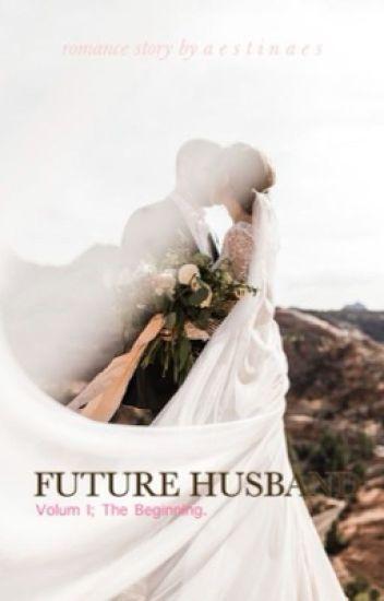 FUTURE HUSBAND (TAMAT)
