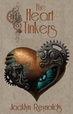 The Heart Tinkers by Jacklyn_Reynolds