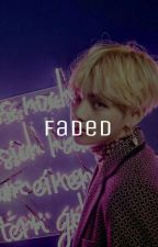 Faded || s.sw k.th by -gyeoulssi