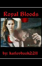 Royal Bloods by katlovbook2211
