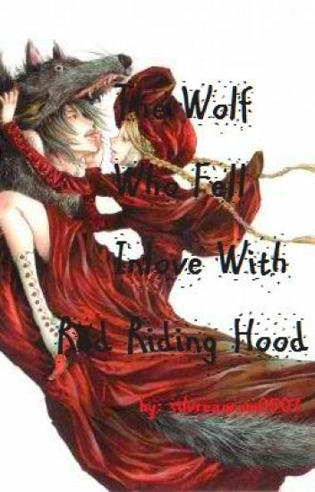 THE WOLF WHO FELL INLOVE WITH RED RIDING HOOD
