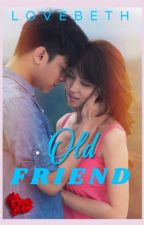Old Friend [KathNiel]{Completed} by mood525