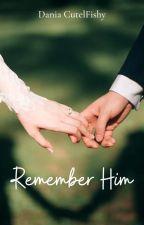 Remember Him by CutelFishy