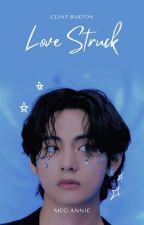 Love Struck ➳ C.Barton by Meg-Annie