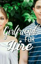 Girlfriend for Hire || AlDub FANFICTION  by MiriellaSantos