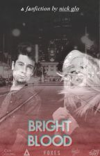 Bright Blood by bxnehildx