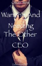 Wanting and needing the other CEO (ON HOLD)  by Zebooker007