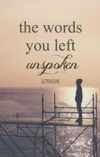 The Words You Left Unspoken by getyougone