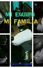 MI EQUIPO, MI FAMILIA by WolcCooper