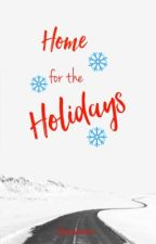 Home for the Holidays // HS  by Shannnxoxo