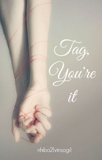 [VGA/ TAEGI] [Đoản] Tag, you're it