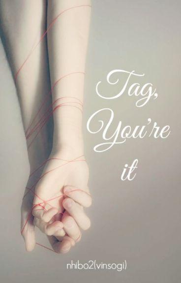 [VGA/ TAEGI] [Đoản] Tag, you're it