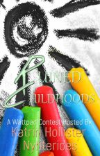 Ruined Childhoods: A Halloween Writing Competition [CLOSED] by KatrinHollister