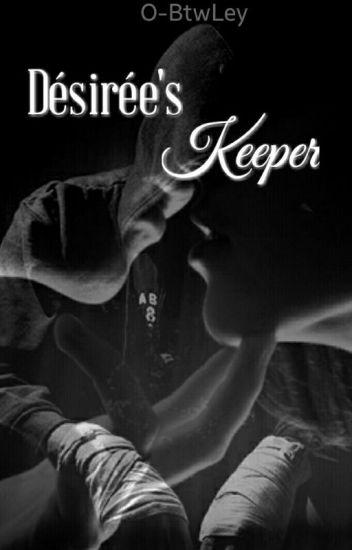 Désirée's Keeper*Very Slow Update*