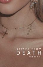 Kisses From Death | Book 1 by twelvewonderingstars