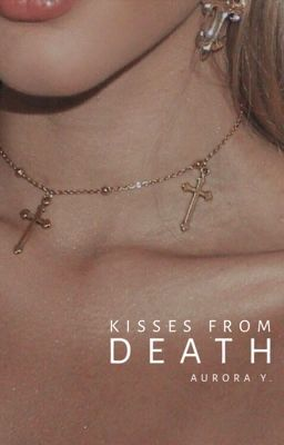 Kisses From Death   Book 1