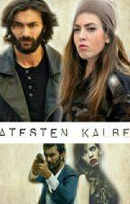 Ateşten Kalbe  #Wattys2017 by raspberrysnows