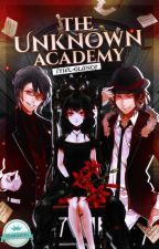 The Unknown Academy:Unknown Abilities (#EBCawards2017) by lyiel_glance