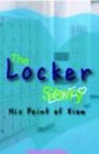 The Locker Story: His Point of View [Editing] by YramNeube