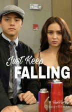 (KathNiel) JUST Keep FALLING by ChappyDhain