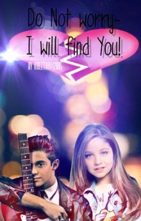 Do not worry-I will find You! *abgeschlossen*  by Violetta11112005