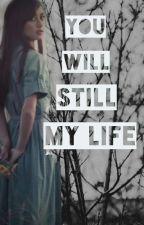 YOU STILL MY LIFE  |Z.M | 'حياتي لا تزال لك ' by Maya_zzx