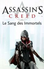 Assassin's Creed- Le sang des Immortels (En pause) by Sheik001