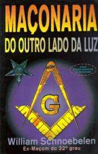 MAÇONARIA - DO OUTRO LADO DA LUZ by AngelicadiCarvalho