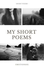 My Short Poems by emotionssx
