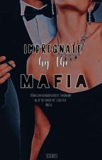 Got Pregnant by the Mafia Boss  by Cleyugh
