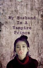 My Husband Is A Vampire Prince by kbofs_queen