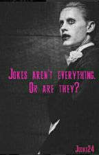 Jokes aren't everything. Or are they?/Joker ff by Jooks24