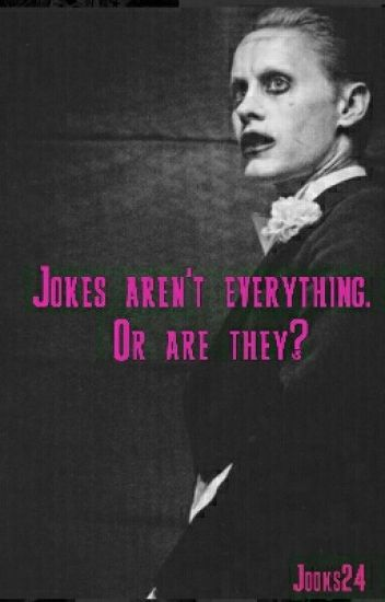 Jokes aren't everything. Or are they?/Joker ff