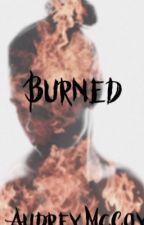 Burned by Sassy_Slytherin_