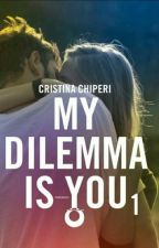 LE FRASI PIÙ BELLE DI MY DILEMMA IS YOU ❤ by AliseaFurci