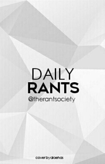 Daily Rants