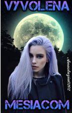 Vyvolená Mesiacom (Dokončené) by Anastazia0202